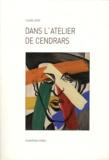 Claude Leroy - Dans l'atelier de Cendrars.