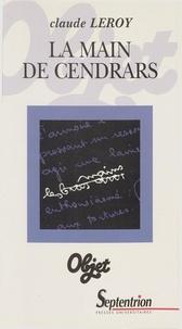 Claude Leroy - La main de Cendrars.