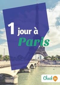 Claude Lesaulnier - 1 jour à Paris - Un guide touristique avec des cartes, des bons plans et les itinéraires indispensables.
