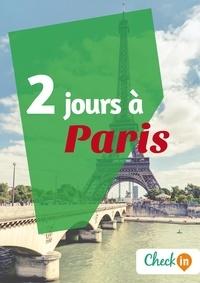 Claude Lesaulnier - 2 jours à Paris - Un guide touristique avec des cartes, des bons plans et les itinéraires indispensables.