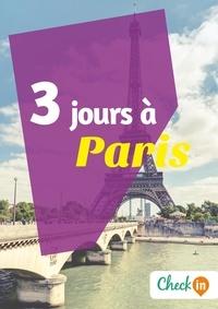 Claude Lesaulnier - 3 jours à Paris - Un guide touristique avec des cartes, des bons plans et les itinéraires indispensables.