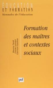 Claude Lessard et Clermont Gauthier - Formation des maîtres et contextes sociaux - Perspectives internationales.