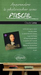 Claude Letey - Apprendre à philosopher avec Pascal.