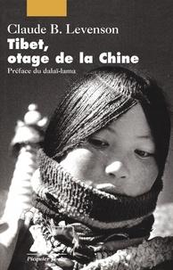Claude Levenson - Tibet, otage de la Chine.