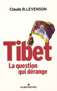 Claude Levenson - Tibet - La question qui dérange.