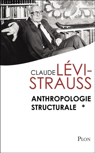Anthropologie structurale Tome 1