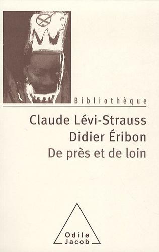 """Claude Lévi-Strauss et Didier Eribon - De près et de loin - Suivi de """"Deux ans après""""."""