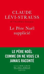 Claude Lévi-Strauss - Le Père Noël supplicié.