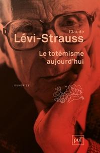 Le totémisme aujourd'hui - Claude Lévi-Strauss  