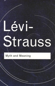 Claude Lévi-Strauss - Myth and Meaning.
