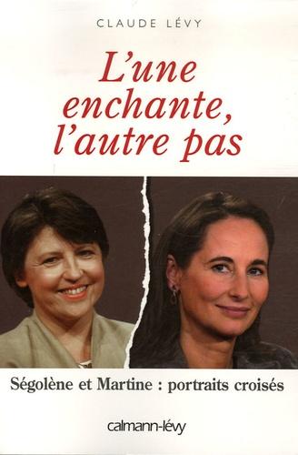 Claude Lévy - L'une enchante, l'autre pas - Ségolène et Martine : portraits croisés.