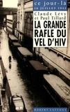 Claude Lévy et Paul Tillard - La grande rafle du Vel d'Hiv (16 juillet 1942).