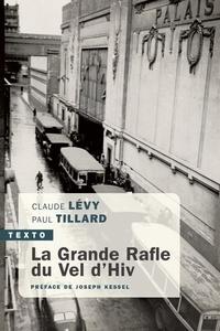 Claude Lévy et Paul Tillard - La grande rafle du Vel d'Hiv.