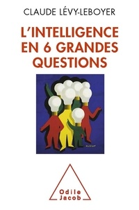 Claude Lévy-Leboyer - L'intelligence en six grandes questions.