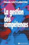 Claude Lévy-Leboyer - La gestion des compétences.