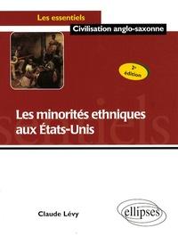 Claude Lévy - Les minorités ethniques aux Etats-Unis.