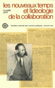 Claude Lévy - Les Nouveaux Temps et l'idéologie de la collaboration.