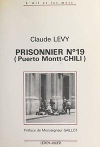 Claude Lévy et Jacques Gaillot - Prisonnier n°19 (Puerto Montt-Chili).