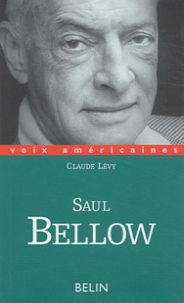 Claude Lévy - Saul Bellow - Un regard décalé.