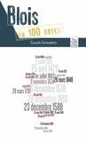 Claude Leymarios - Blois en 100 dates.