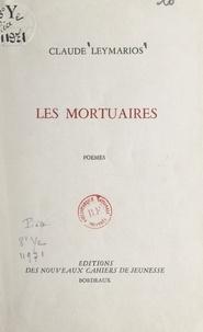 Claude Leymarios - Les mortuaires.