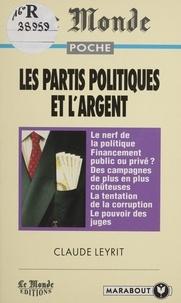 Claude Leyrit et Jean-Claude Grimal - Les partis politiques et l'argent.