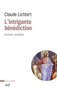 Claude Lichtert - L'intrigante bénédiction - Lectures narratives.