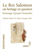 Claude Lichtert et Dany Nocquet - Le Roi Salomon un héritage en question - Hommage à Jacques Vermeylen.