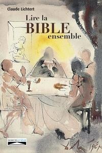 Claude Lichtert - Lire la bible ensemble.