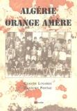 Claude Linares et Jeannine Poitau - Algérie, orange amère.