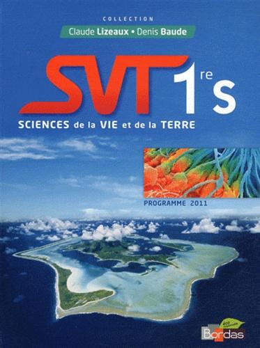 Claude Lizeaux et Denis Baude - Sciences de la Vie et de la Terre 1e S - Programme 2011.