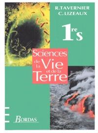 Claude Lizeaux et  Collectif - Sciences de la Vie et de la Terre 1ère S.