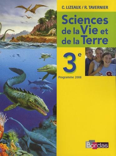 Claude Lizeaux et Raymond Tavernier - Sciences de la Vie et de la Terre 3e - Programme 2008.