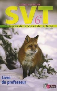 Claude Lizeaux et Denis Baude - Sciences de la Vie et de la Terre 6e - Livre du professeur.