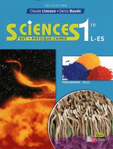Claude Lizeaux et Denis Baude - Sciences SVT-Physique-Chimie 1re L/ES - Manuel petit format, programme 2011.