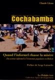 Claude Llena - Cochabamba : quand l'informel chasse la misère - Du secteur informel à l'économie populaire en Bolivie.