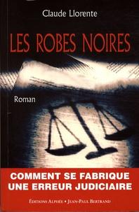 Claude Llorente - Les Robes noires.