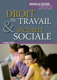 Claude Lobry - Droit du travail et sécurité sociale - Le droit social en 300 questions-réponses.