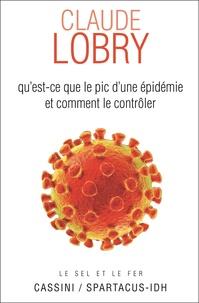 Claude Lobry - Qu'est ce que le pic d'une épidémie et comment le contrôler.