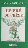 Claude Lombard - Le pré du chêne.