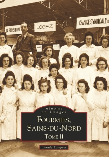 Claude Lompret - Fourmies, Sains du Nord. - Tome 2.