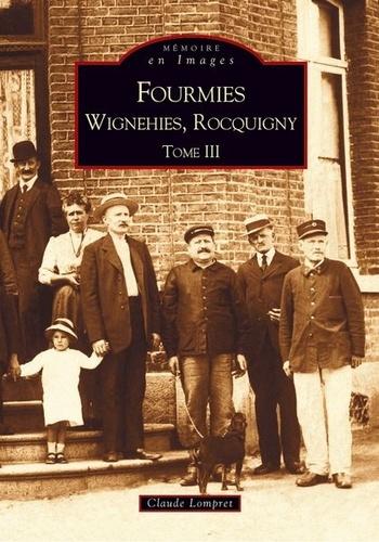Claude Lompret - Fourmies Wignehies, Rocquigny - Tome 3.