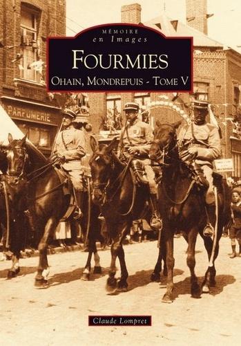 Claude Lompret - Fourmies - Tome 5, Ohain, Mondrepuis.