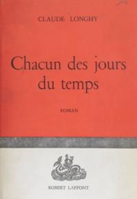 Claude Longhy - Chacun des jours du temps.