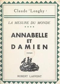 Claude Longhy - La mesure du monde (4). Annabelle et Damien.