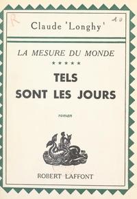 Claude Longhy - La mesure du monde (5). Tels sont les jours.