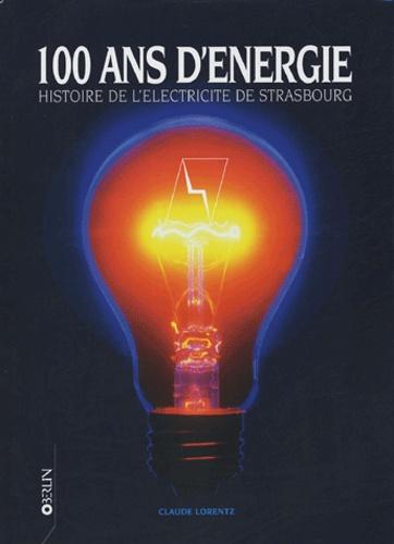 Claude Lorentz - 100 ans d'énergie - Histoire de l'électricité de Strasbourg.