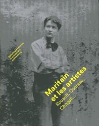 Claude Lorentz - Maritain et les artistes - Rouault, Cocteau, Chagall....