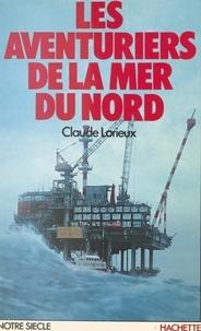 Claude Lorieux - Les aventuriers de la mer du Nord.
