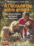 Claude Lorin et Patricia Demachy - À l'écoute de votre enfant.